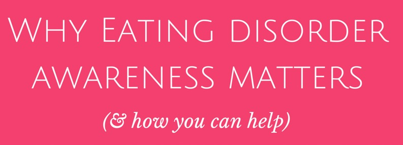 Why Eating Disorder Awareness Matters