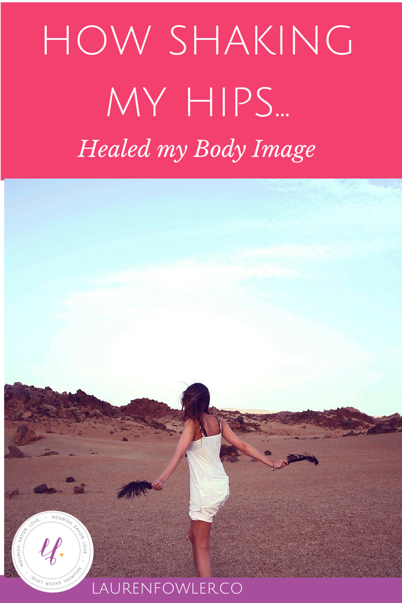How Shaking My Hips Healed my Body Image