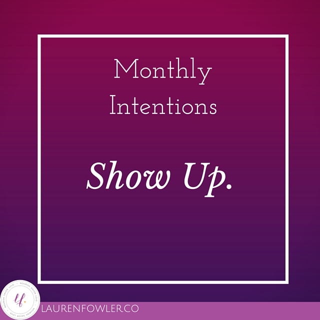Monthly Intentions: Show Up