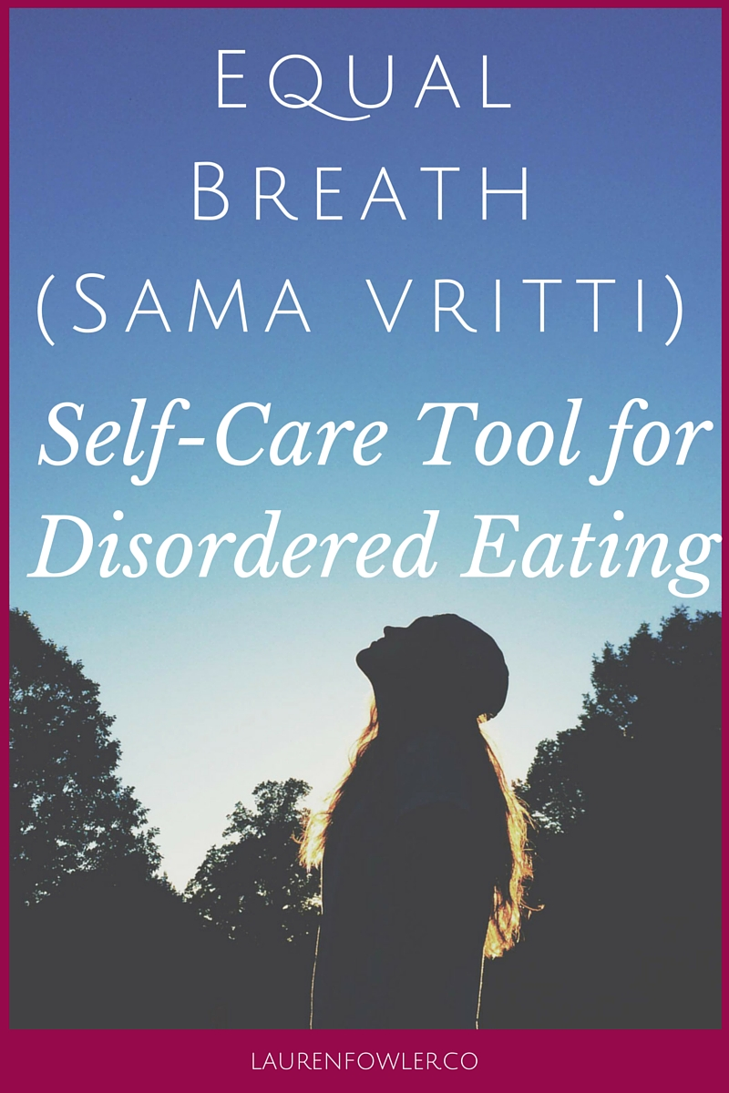 Equal Breath (Sama Vritti): Self-Care Tool for Disordered Eating