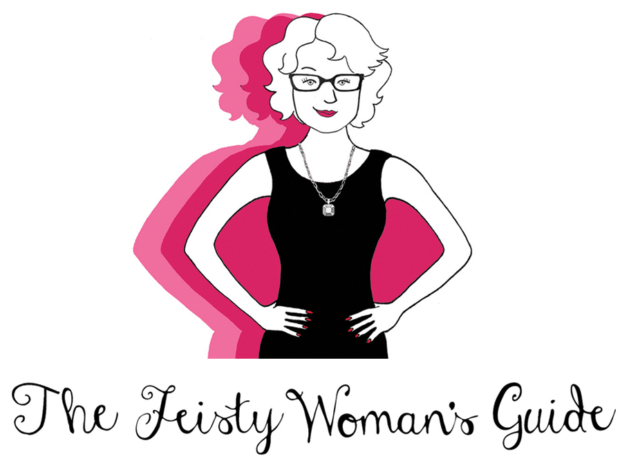 The Feisty Woman's Guide