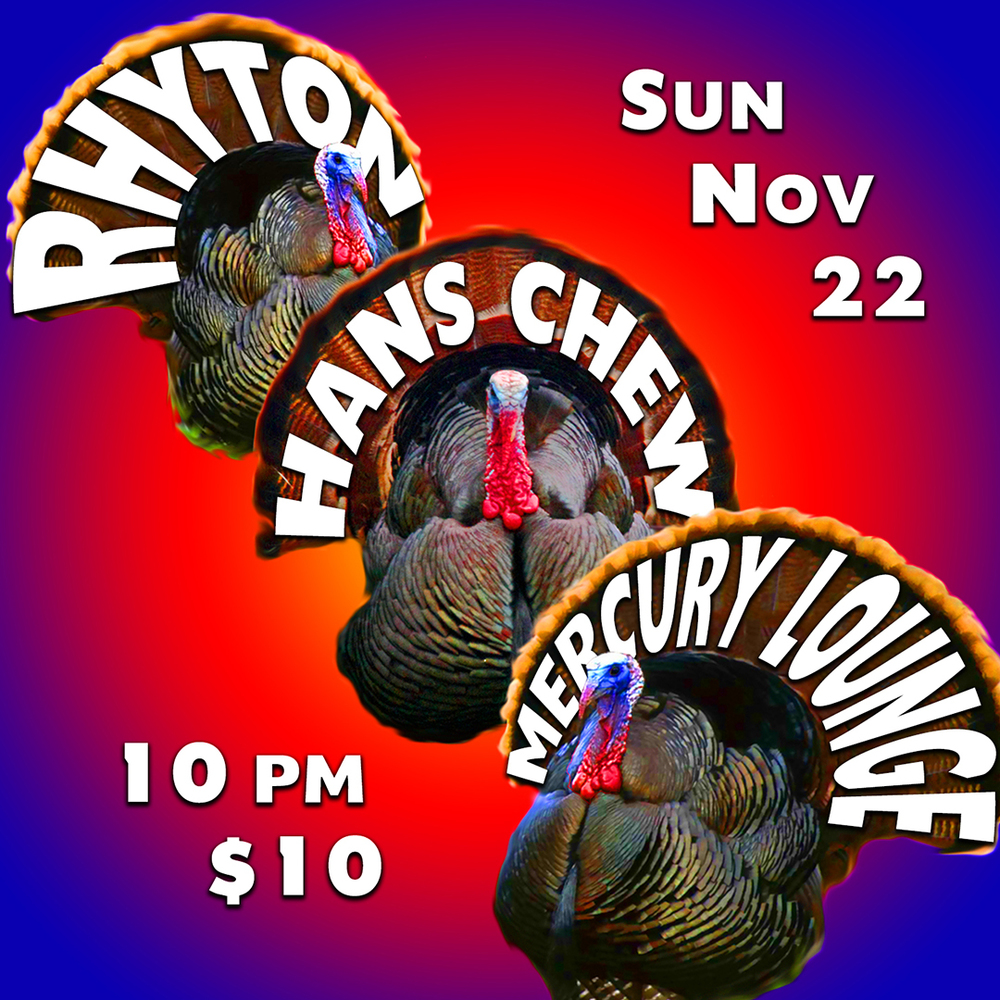 Come strut your stuff with us: Rhyton and Hans Chew at Mercury Lounge, Sunday, November 22nd, 9:45pm, $10. #wattle #snood #caruncle