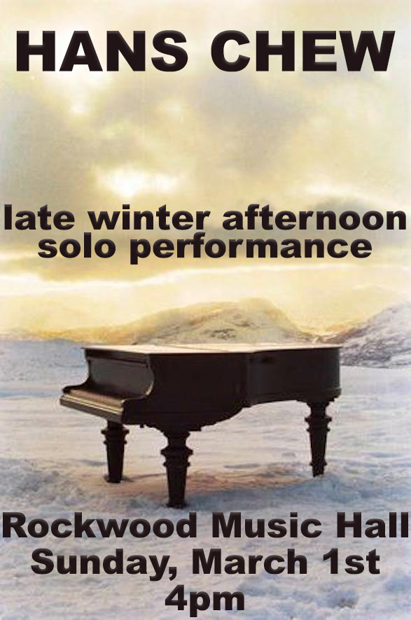 Solo performance on baby grand and guitar Sunday afternoon, March 1st, 4pm, free Rockwood Music Hall- Stage 1 196 Allen St. New York, NY 10002 212.477.4155 http://www.rockwoodmusichall.com/