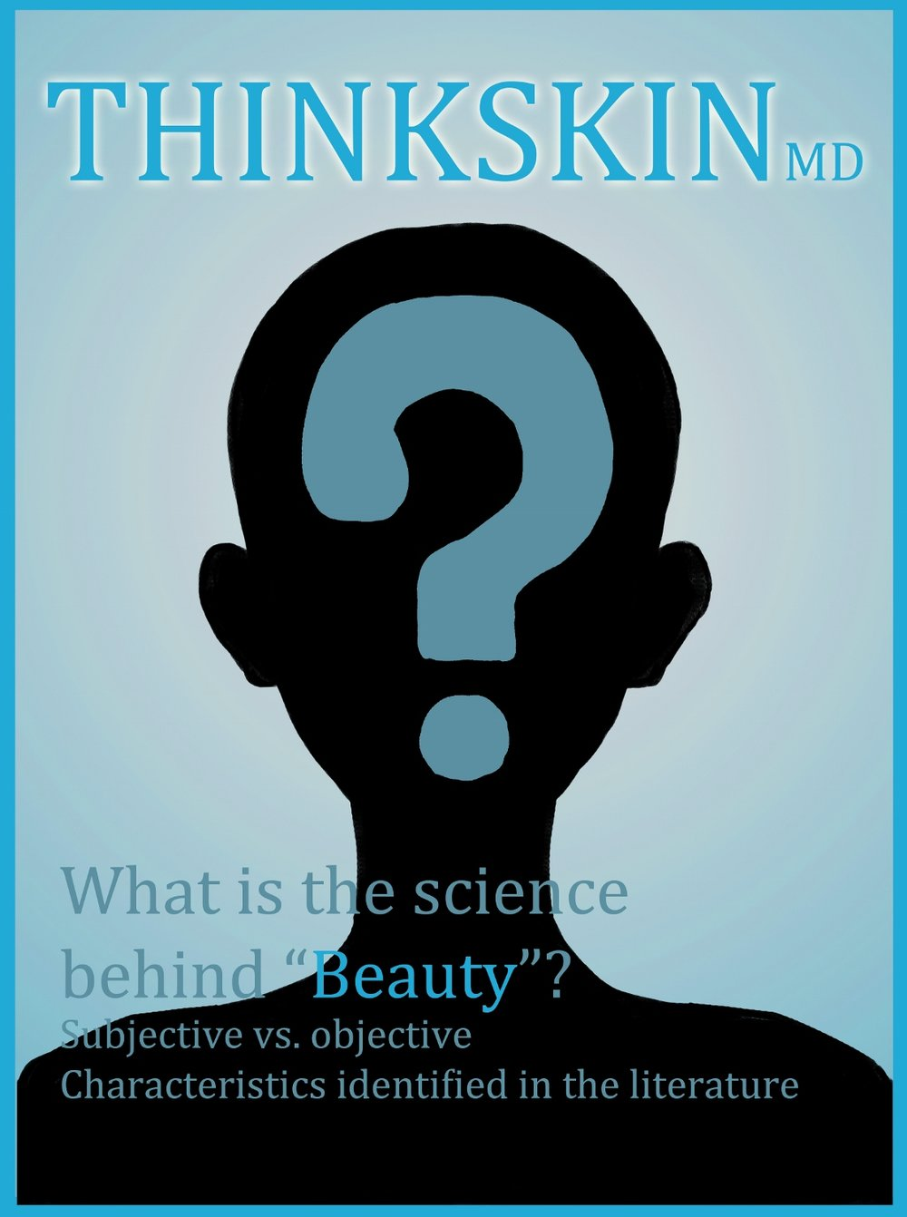 The Science of Beauty - Anatomy of Beauty — Think Skin