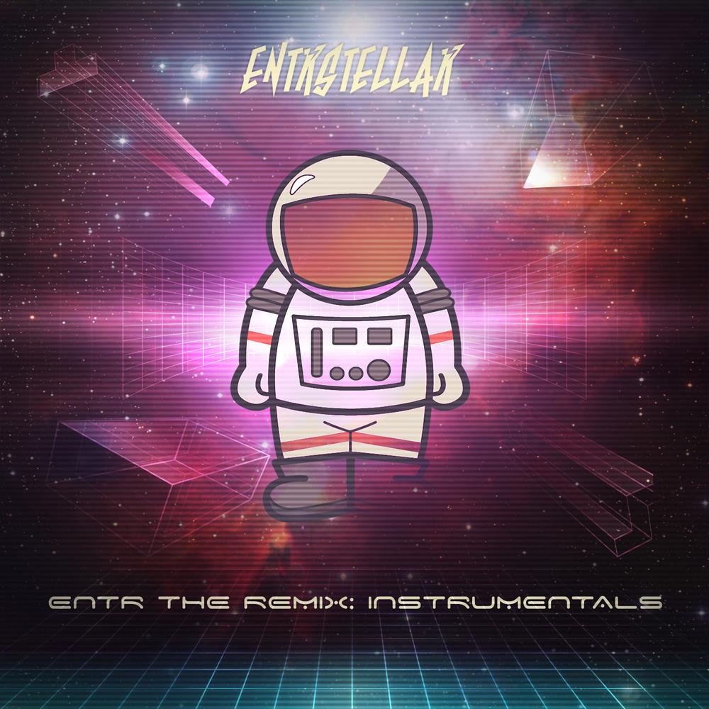 ENTRSTELLAR - Entr The Remix: Instrumentals - 2015