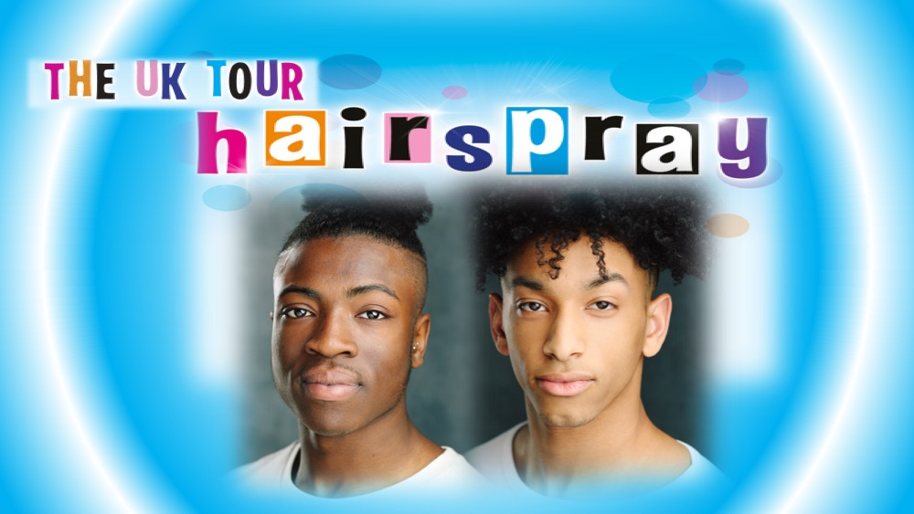 Ziggy Taylor Tyler and Abz Kareem start on the UK Hairspray Tour as Ensemble/Record Boys.