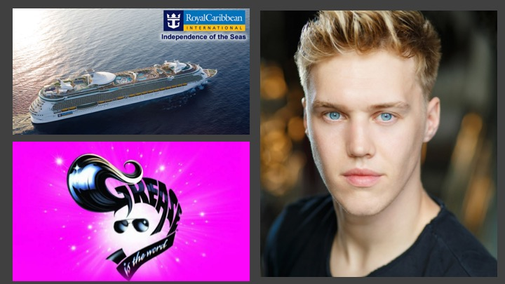 LINK PRO client Max Cram has started as Ensemble in Grease aboard Royal Caribbean Cruise ship Independence of the Seas.