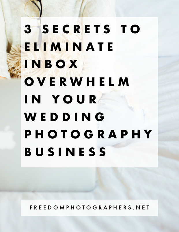 How+to+Eliminate+Inbox+Overwhelm+in+Your+Wedding+Photography+Business.jpg
