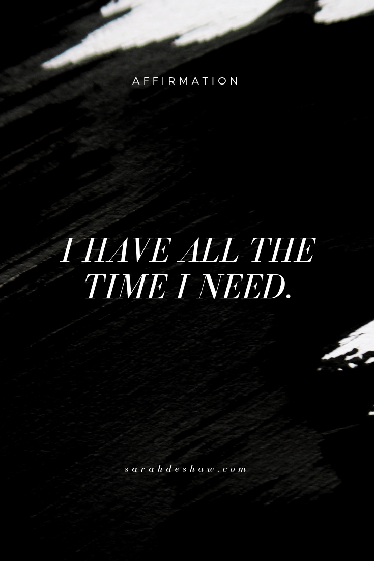 I HAVE ALL THE TIME I NEED - PINTEREST copy.png