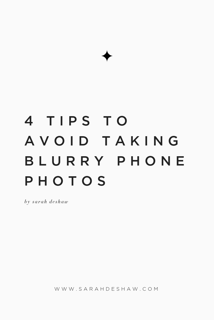 4 tips to avoid taking blurry phone photos.png