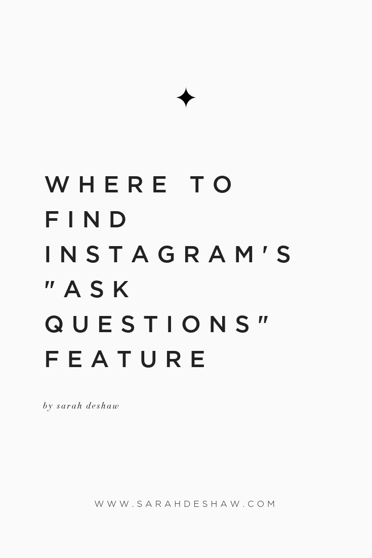 WHERE TO FIND INSTAGRAM'S ASK QUESTIONS FEATURE SARAH DESHAW BLOG.png