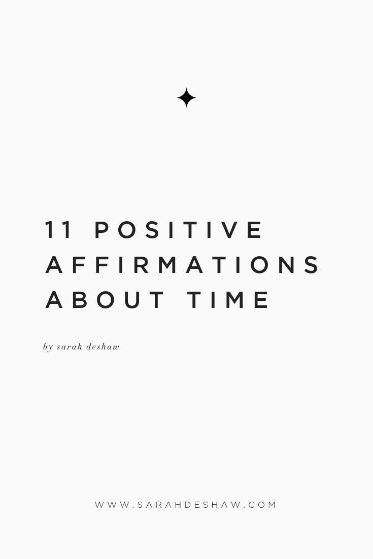 11 POSITIVE AFFIRMATIONS ABOUT TIME SARAH DESHAW BLOG.png