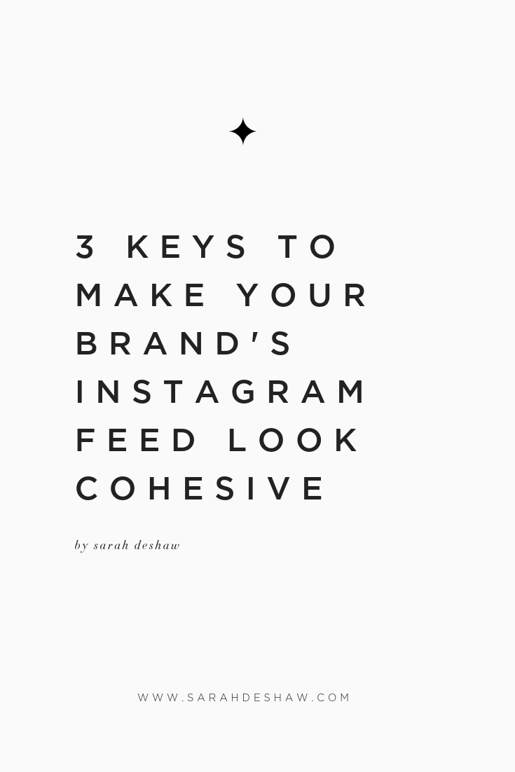 3 KEYS TO MAKE YOUR BRAND'S INSTAGRAM FEED LOOK COHESIVE.png