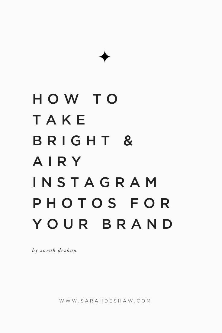 HOW TO TAKE BRIGHT AND AIRY INSTAGRAM PHOTOS FOR YOUR BRAND.png