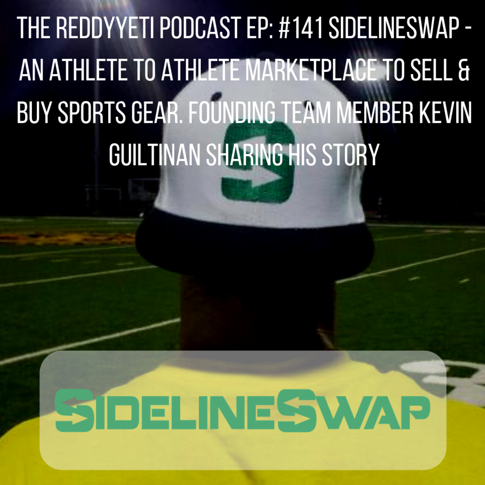 #141 SidelineSwap - An Athlete To Athlete Marketplace To Sell & Buy Sports Gear. Co-Founder Kevin Guiltinan Sharing His Story (1).png
