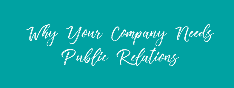 Why Your Company Needs PR.png