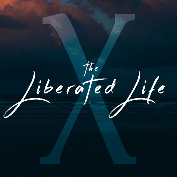 The Liberated Life