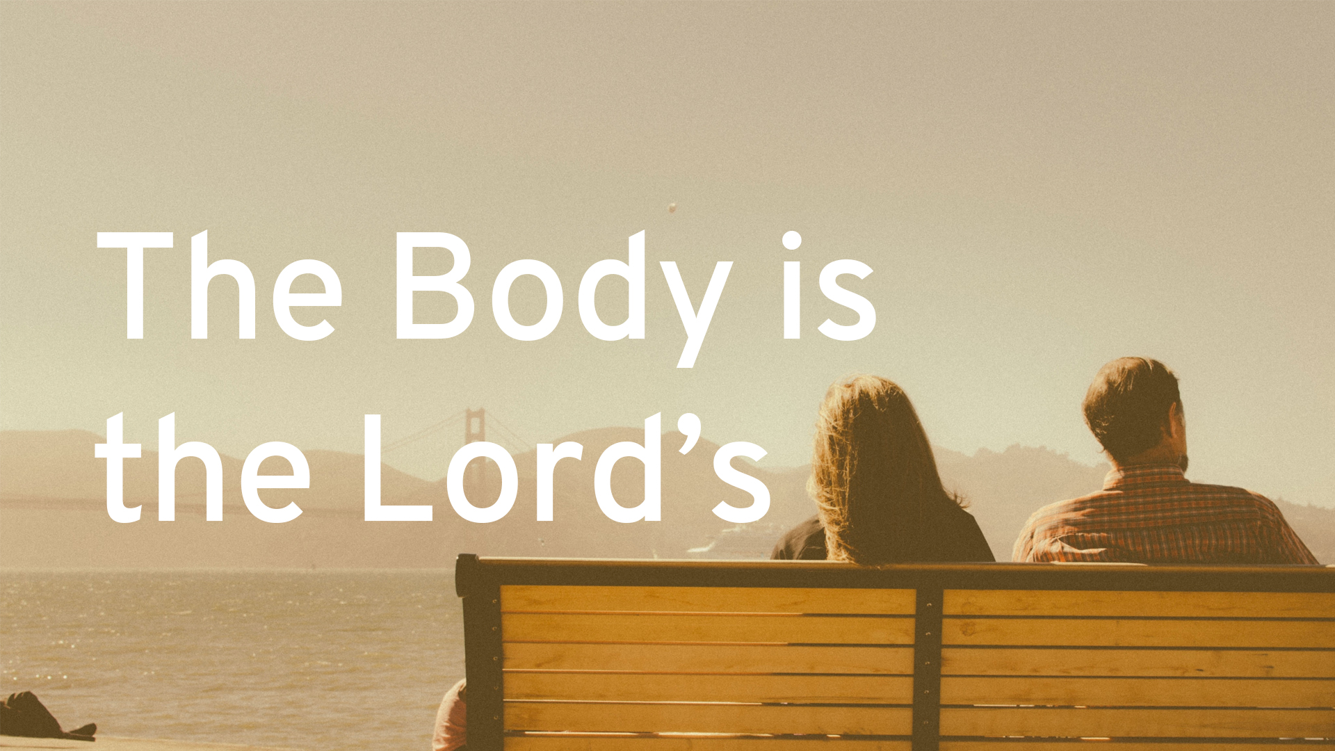 The Body is the Lord's