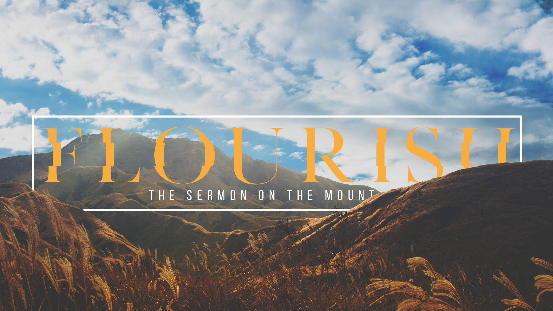 Flourish:  The Sermon on the Mount