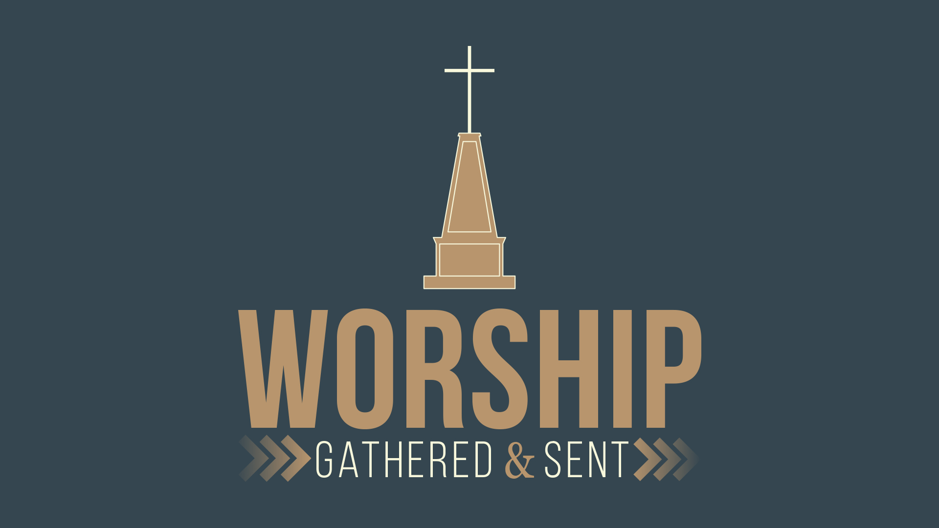 Worship: Gather & Sent