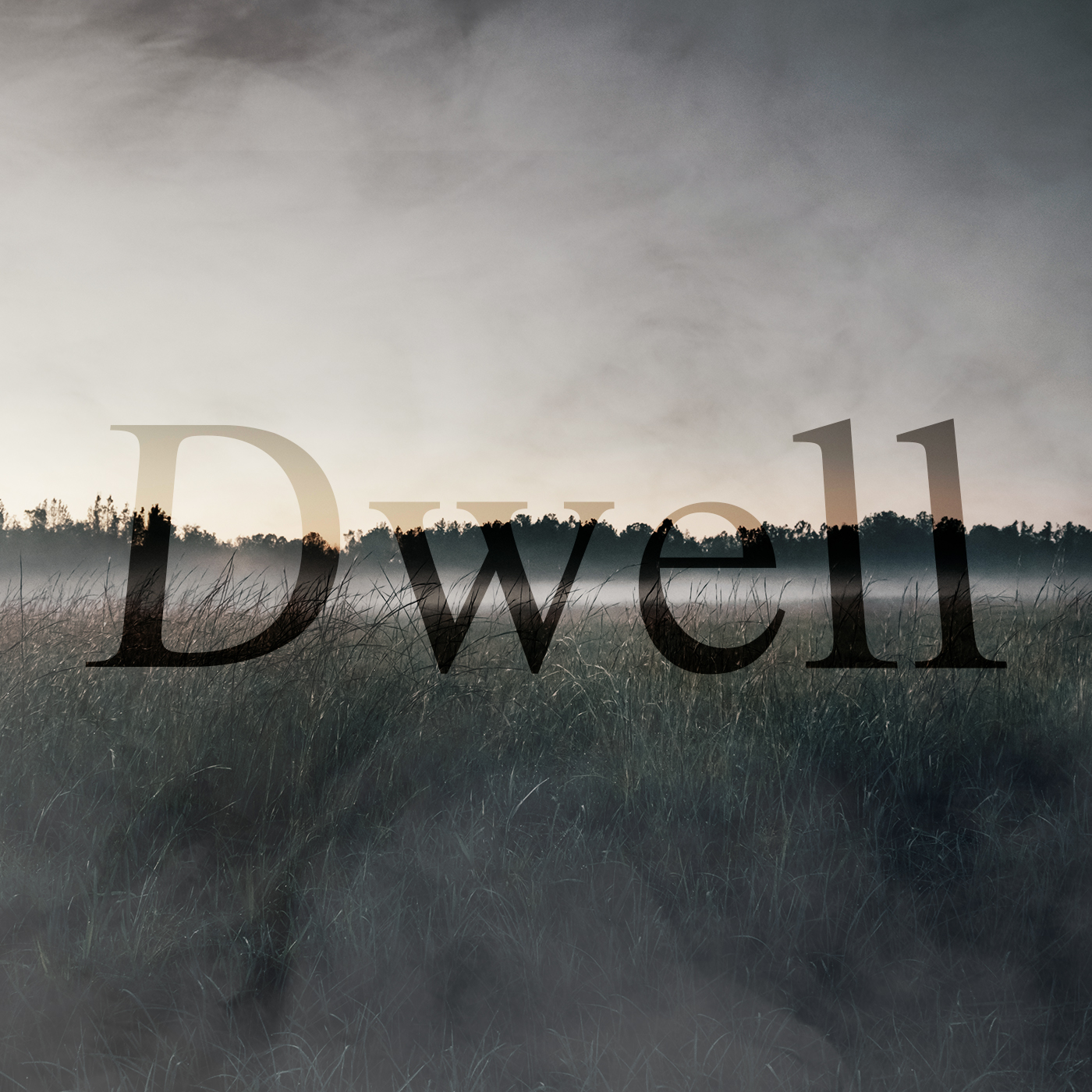 Dwell: Advent Sermon Series