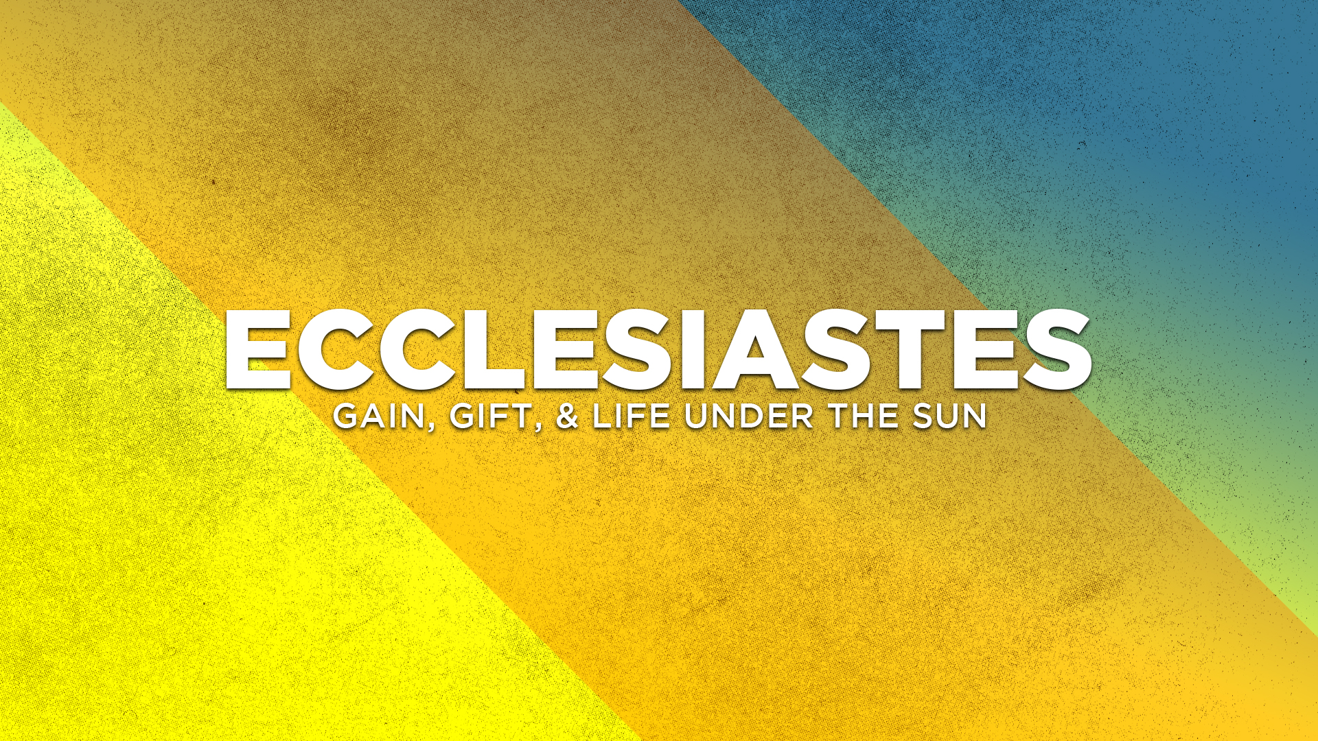 Ecclesiastes: Gain, Gift, and Life Under the Sun