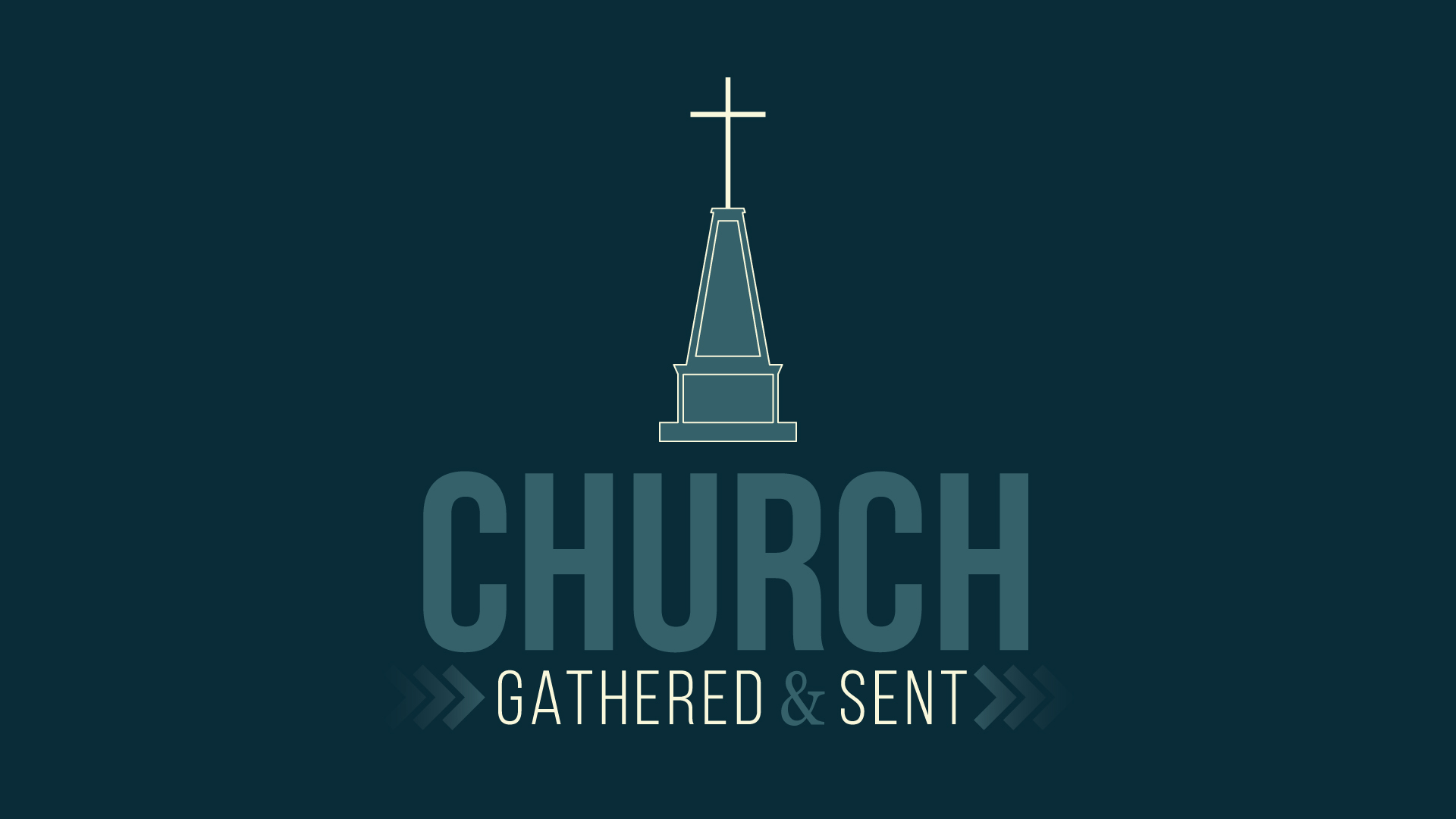 Church | Gathered & Sent