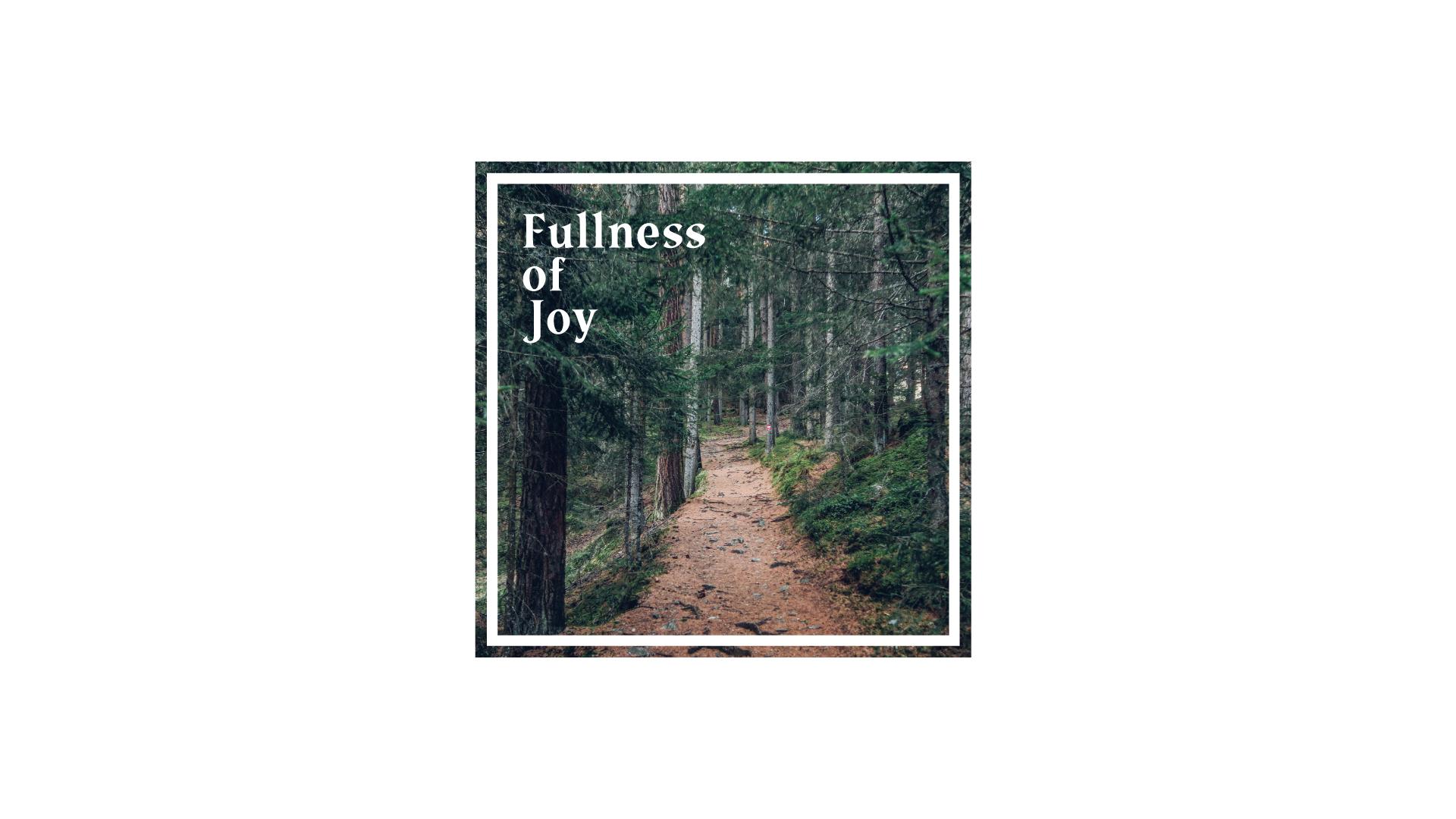 Fullness of Joy | Psalm 16