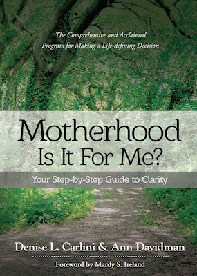 """Motherhood: Is It For Me? Your Step-by-Step Guide to Clarity"