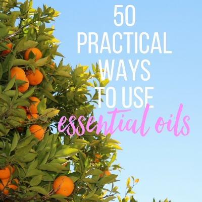 50 practical ways to use essential oils