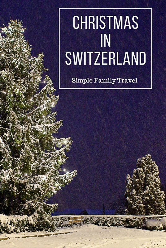 Christmas in Switzerland - Simple Family Travel