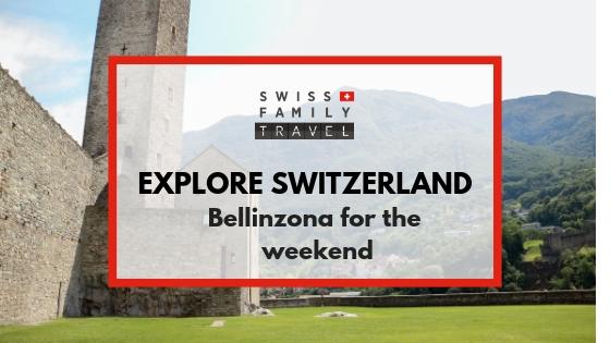 Visit Bellinzona with kids