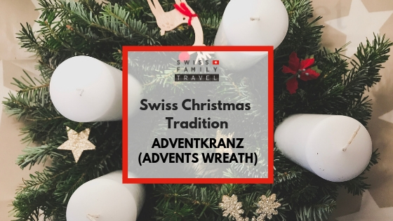 What is an Adventskranz? Swiss Christmas Tradition.