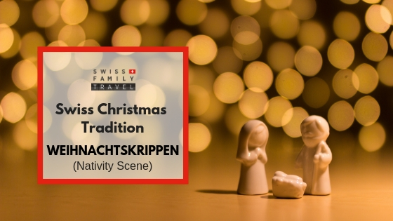 Swiss Tradition of Nativity Scenes