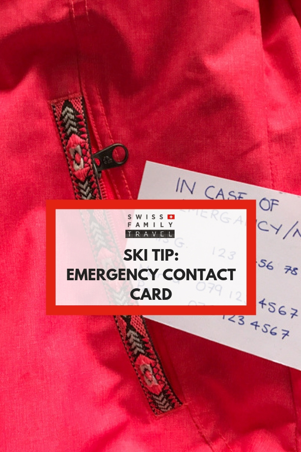 "A great tip for kids who are at ski school. Add an ""in case of emergency"" card into their ski jacket pocket."