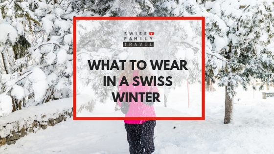 What to pack for your winter trip to Switzerland