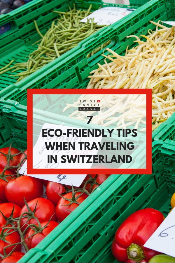 7 eco-friendly tips when traveling in Switzerland