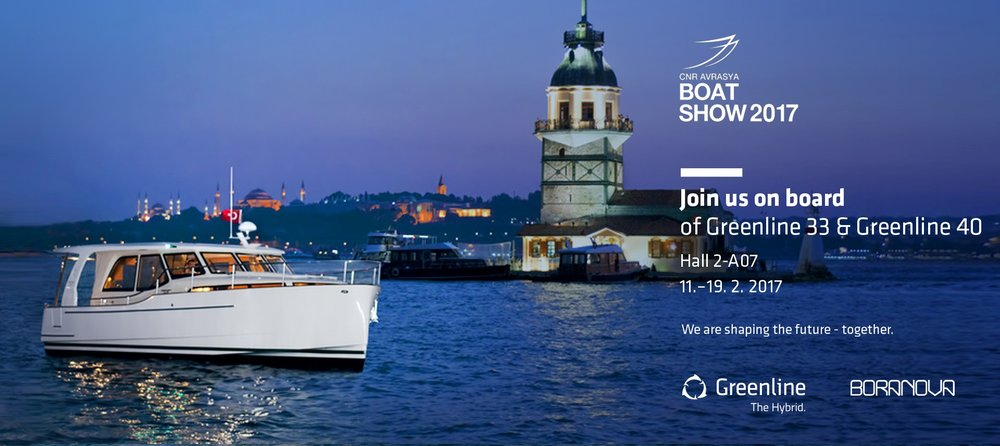 Greenline 33 and 40 from Greenline Yachts range will be waiting for you on Eurasia boat show (HALL 2 - A07) from 11th to 19th of February 2017. Join us on board. By Greenline team.