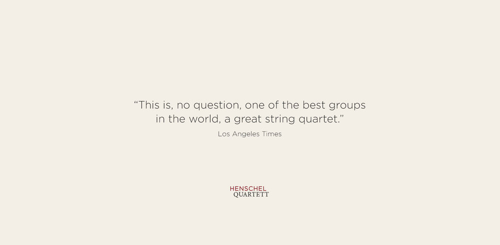 """""""This is, no question, one of the best groups in the world, a great string quartet."""" Los Angeles Times"""