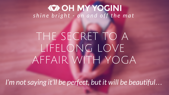 The secret to a lifelong love affair with Yoga