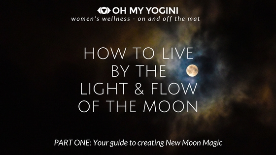 how to live by the light and flow of the moon.jpg