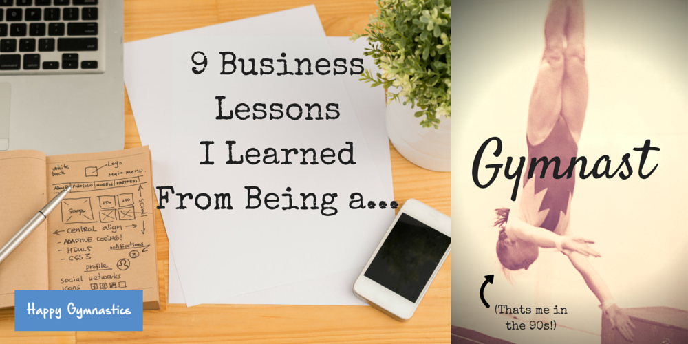 9-Business-Lessons-I-Learned-From-Being-a-Gymnast.png