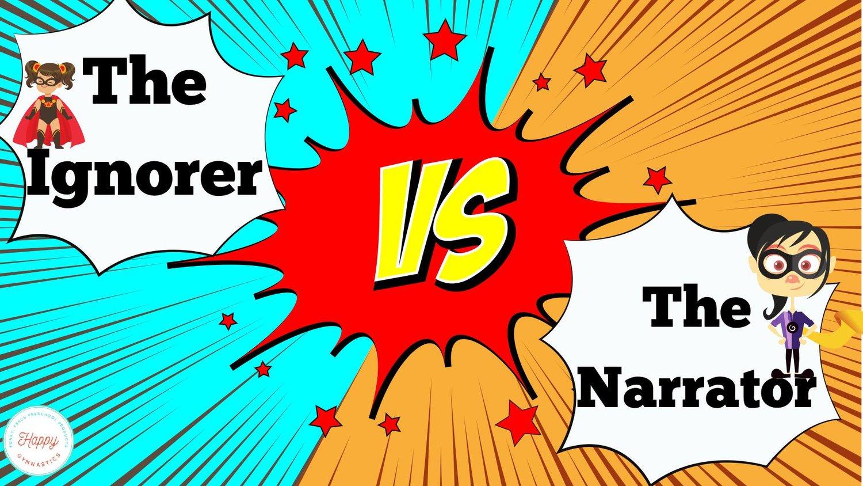 The Ignorer Vs  The Narrator: A Gymnast-Coach Superhero Battle