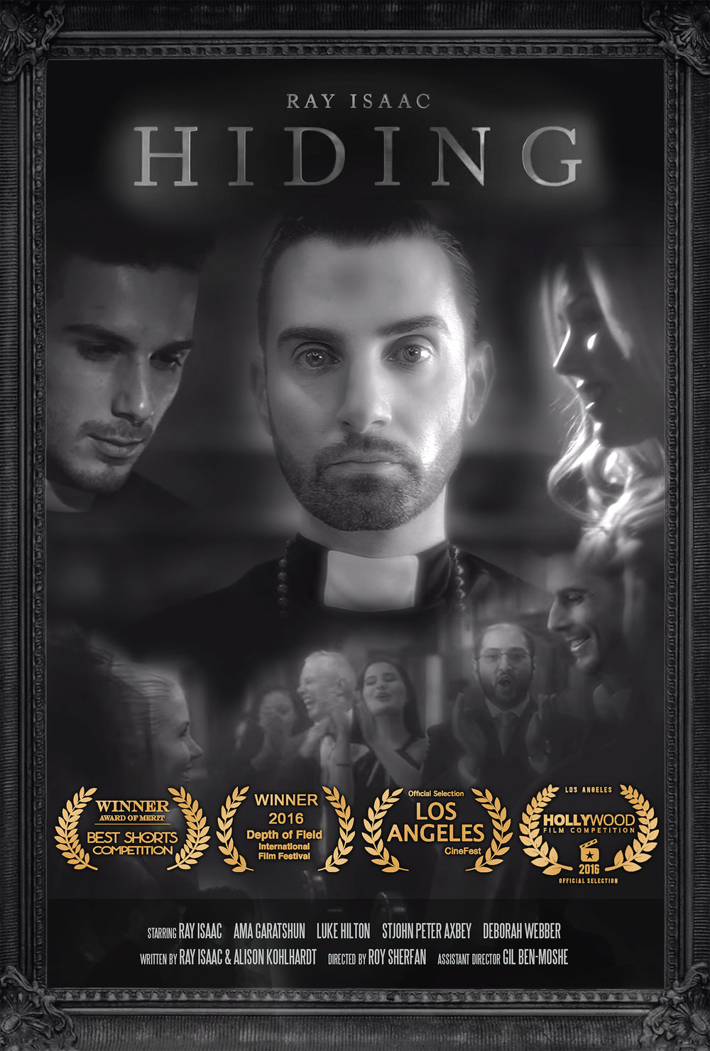 Hiding also was part of the Official Selection at the Los Angeles Cinefest for June, 2016 and is also part of the Official Selection line-up at the Los Angeles Hollywood Film Festival 2016.