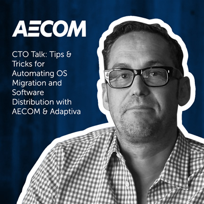 CTO Talk: Tips & Tricks for Automating OS Migration and Software Distribution