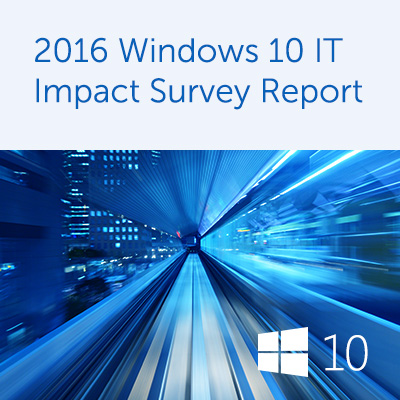 Windows 10 IT Impact Survey Report