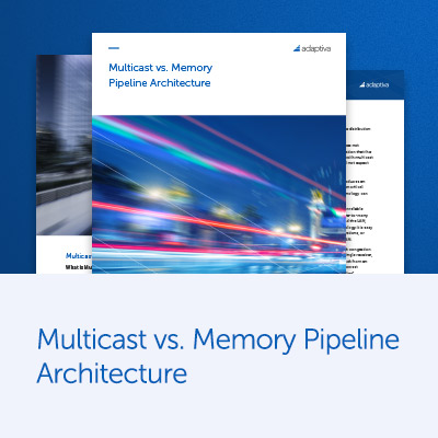 Multicast vs. Memory Pipeline Architecture Brochure