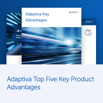 Adaptiva Key Advantages