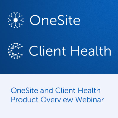 OneSite and Client Health Product Overview Webinar