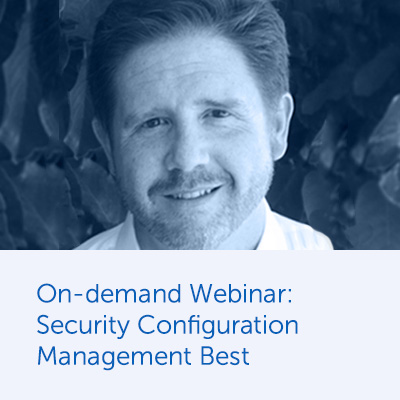 On-demand Webinar: Security Configuration Management Best Practices